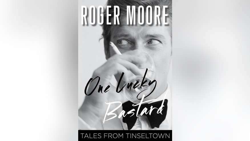 ROGER MOORE - One Lucky Bastard - book cover - HANDOUT