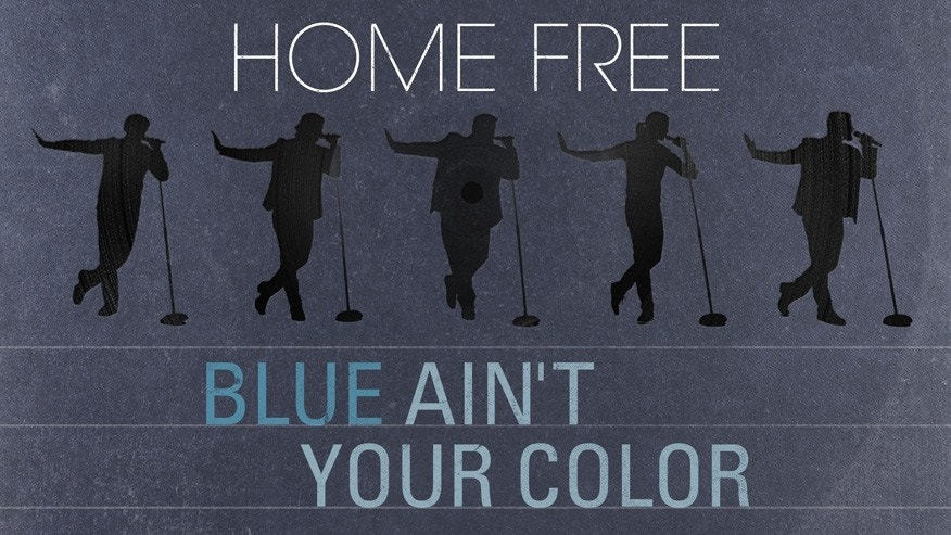 blue aint your color home free couretsy