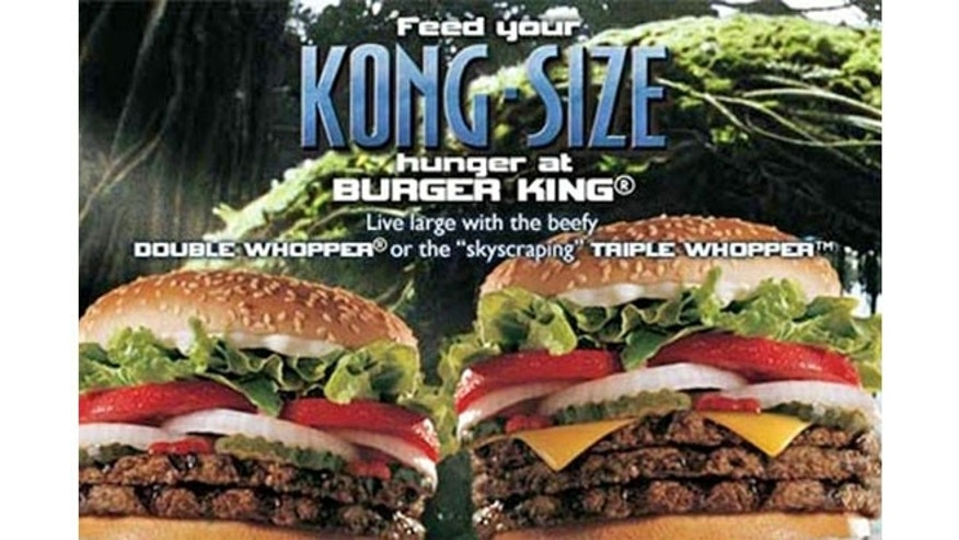"In conjunction with the release of King Kong in 2005, Burger King began marketing a new burger crafted to ""feed king-sized appetites."""