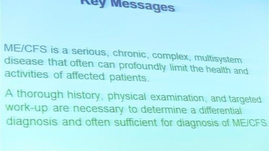 This is a photo of a slide during a presentation by the Committee on Diagnostic Criteria for Myalgic Encephalomyelitis/Chronic Fatigue Syndrome report at the Institute of Medicine in Washington, Tuesday, Feb. 10, 2015.
