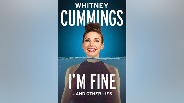 "This cover image released by G.P. Putnam's Sons shows ""I'm Fine...And Other Lies,"" by Whitney Cummings. (G.P. Putnam's Sons via AP)"