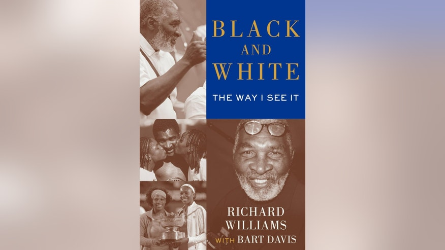"This publicity image released by Simon & Schuster shows the cover of ""Black and White The Way I See It,"" by Richard Williams and Bart Davis. The book comes out May 6. It goes into detail about how Indian Wells, as Richard Williams writes, ""disgraced America."" (AP Photo/Simon & Schuster)"