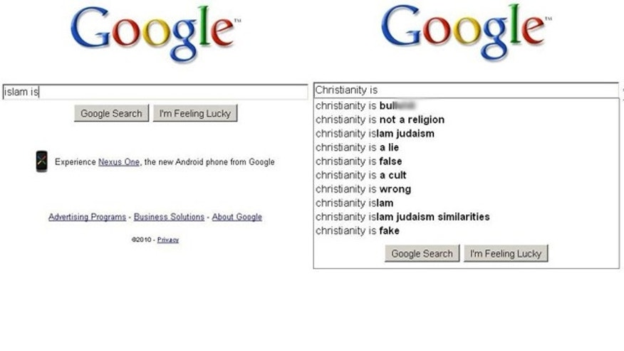 "Type ""Christianity is"" into Google and you'll get a list of common searches. But the engine appears to suppress results for ""Islam is."""