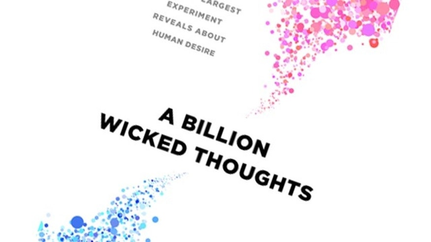 "The cover of ""A Billion Wicked Thoughts,"" a new book about the world's largest psychology experiment -- which found evidence that online pornography has changed human sexual desire."