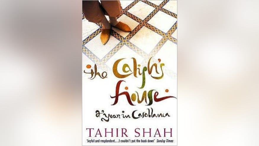 """The Caliph's House: A Year in Casablanca,"" by Tahir Shah"