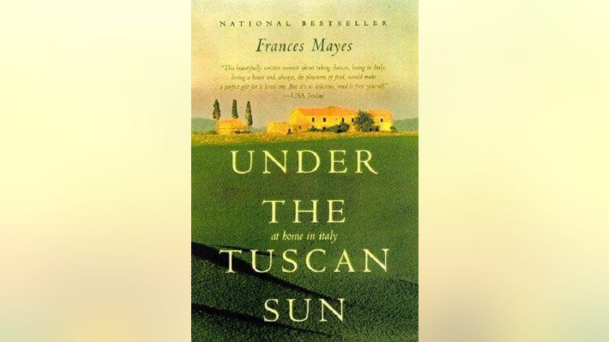 """Under the Tuscan Sun,"" by Frances Mayes"