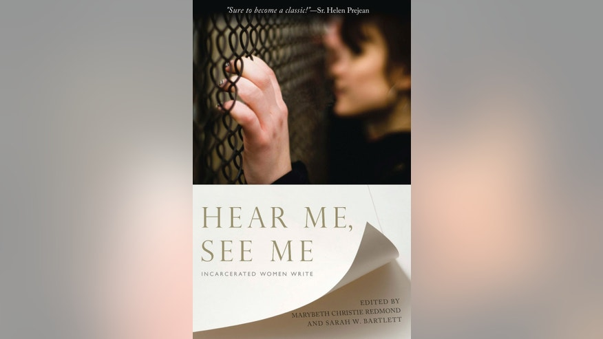 "This 2013 image released by Orbis Books shows the cover a book titled ""Hear Me, See Me, Incarcerated Women Write,"" by Marybeth Christie Redmond and Sarah W. Bartlett. The book contains prose and poetry written by 60 female inmates in Vermont's only women's prison in South Burlington, Vt. (AP Photo/Orbis Books)"