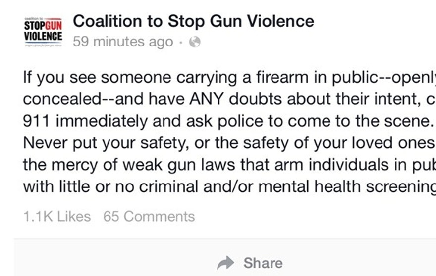 In this august posting on their Facebook page, the Coalition to Stop Gun Violence urges the public to call the cops on any legal open carry gun owner that they feel may be a threat. (Buckeye Firearms Association)