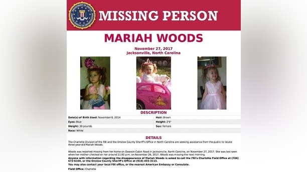 This image released by the FBI shows the seeking information poster for Mariah Woods. Local, state and federal law enforcement agencies are combining efforts to find the 3-year-old North Carolina girl missing from her home. FBI agent Stanley Meador told a news conference Tuesday, Nov. 28, 2017,  that neighboring sheriff's offices have provided assistance in the search for Mariah Kay Woods. Onslow County Sheriff Hans Miller said military personnel are also looking from the girl, who was reported missing from her home on Monday, Nov. 27. (FBI via AP)