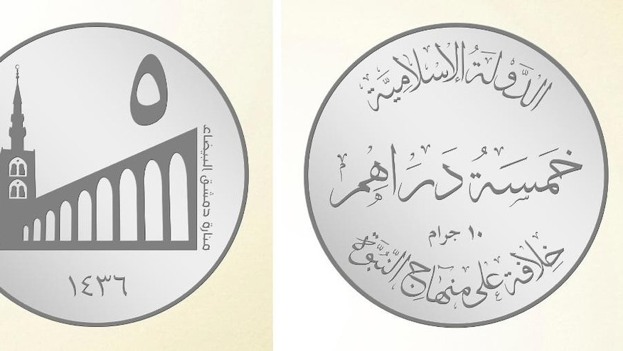This image posted on a militant website on Thursday, Nov. 13, 2014, which has been verified and is consistent with other AP reporting, shows renderings of a 5 silver dirham coin, a new coin that Abu Bakr al-Baghdadi, the leader of the Islamic State group, ordered the group to start minting for its own currency - the Islamic dinar. The Arabic on the left image shows 5 for the first line, White minaret of Damascus for the second line and 1436 (Islamic year) for the third line. The Arabic on the right image shows the Islamic State for the first line, 5 dirhams (smaller denomination of the dinar) for the second line, 10 grams for the third line and A Caliphate Based on the Doctrine of the Prophet for the fourth line. (AP Photo/Militant website)