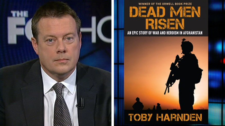 James Rosen speaks to author Toby Harnden about his book 'Dead Men Risen: An Epic Story of War and Heroism in Afghanistan'
