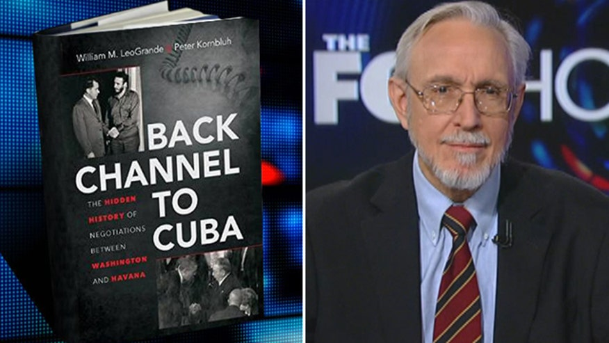 Fox News' James Rosen speaks to William LeoGrande about his book 'Back Channel to Cuba,' co-authored with Peter Kornbluh