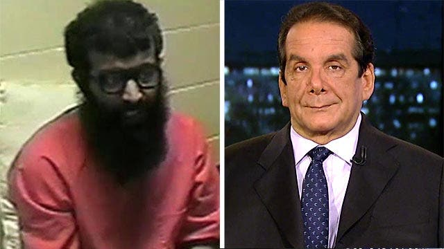 """Krauthammer: released terrorists """"return and kill Americans"""""""