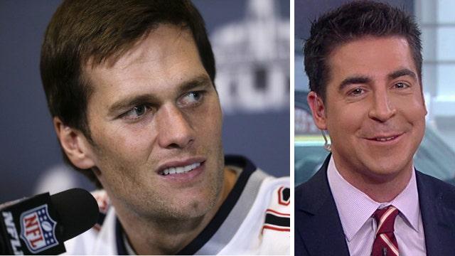 Jesse Watters defends the Tom Brady