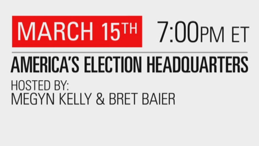 Megyn Kelly and Bret Baier host a special Super Tuesday II America's Election Headquarters; March 15, 7:00 PM ET