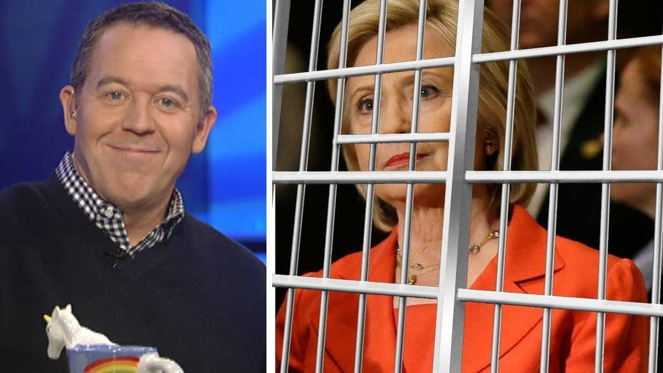 Gutfeld: If you were Hillary, you'd already be in jail