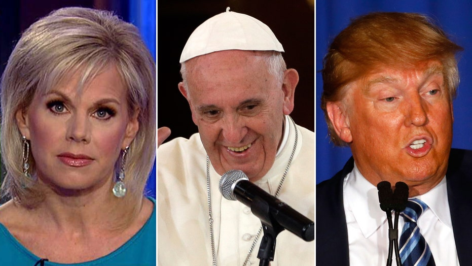 Gretchen's Take: Will dialogue with Pope help or hurt Trump?