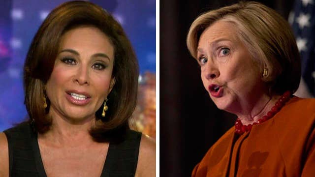 Judge Jeanine: Hillary simply can't take the pressure