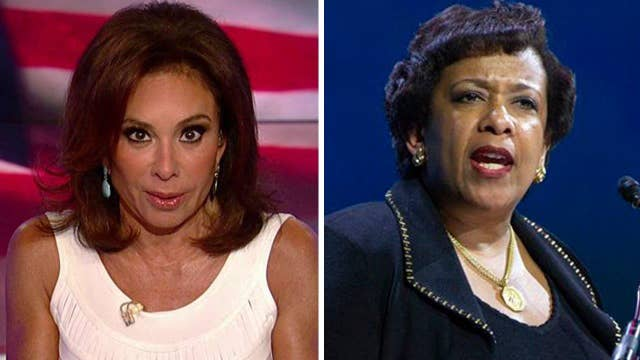Judge Jeanine: Does Loretta Lynch think we're stupid?