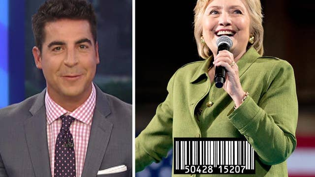 Watters: Hillary Clinton Is for Sale