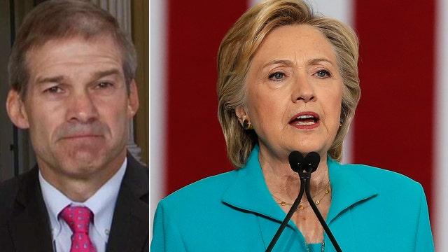 Rep. Jordan on Clinton emails: You've got to keep digging