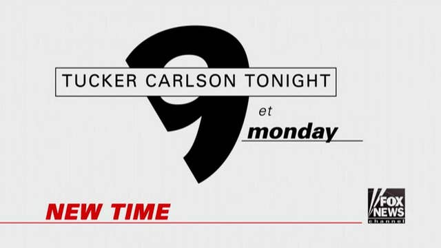 'Tucker Carlson Tonight' moves to 9 pm ET!