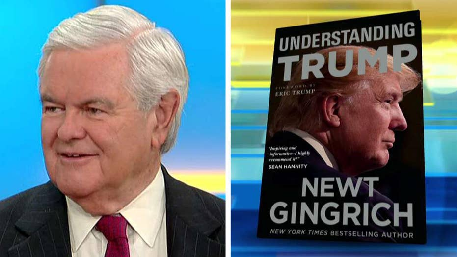 Newt Gingrich talks about his new book 'Understanding Trump'