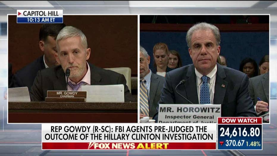 Gowdy Takes Justice Dept IG to Task: Biased FBI Agents Prejudged Outcomes of Clinton & Russia Probes