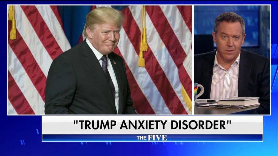 Gutfeld on Trump Anxiety Disorder
