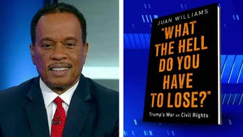 'The Five' co-host Juan Williams explains why he wrote his latest book 'What the Hell Do You Have to Lose? Trump's War on Civil Rights.'