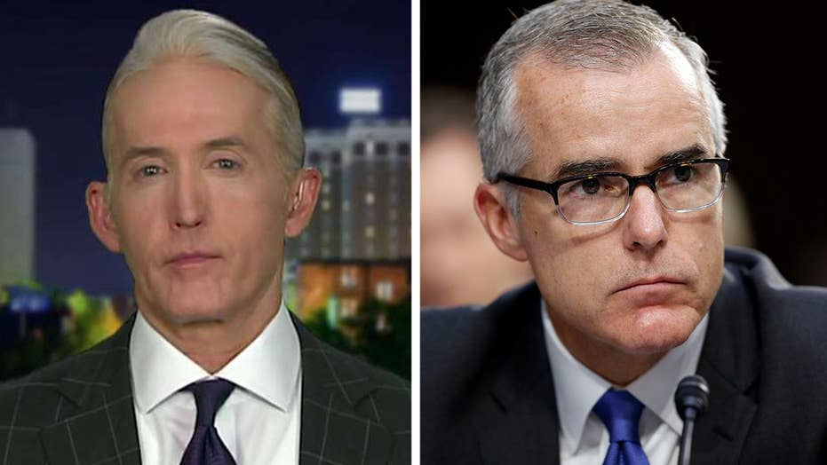 Trey Gowdy on McCabe's claim that the 'gang of eight' did not object to FBI probe of Trump.