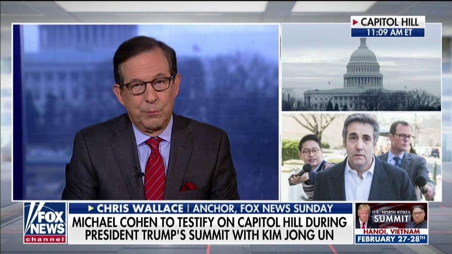 Chris Wallace on Michael Cohen's Testimony on Capitol Hill.