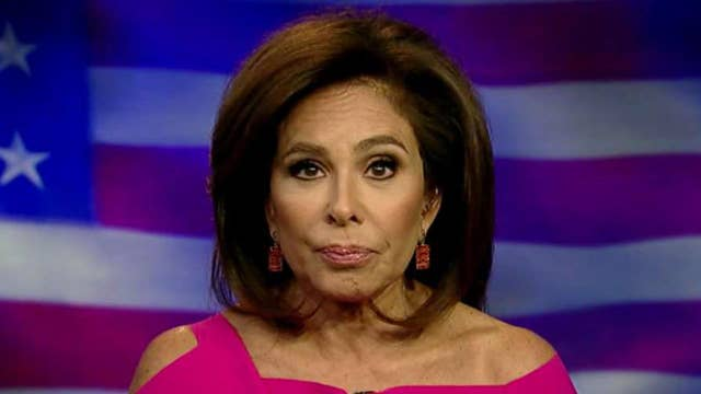 Judge Jeanine: The chickens have come home to roost and the left approaches meltdown