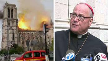 Cardinal Dolan says Notre Dame Cathedral will rise again: 'This fire won't have the last word'