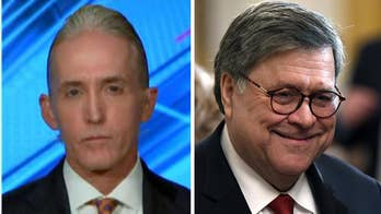 Gowdy: Barr being held in contempt over documents he has no legal obligation to turn over