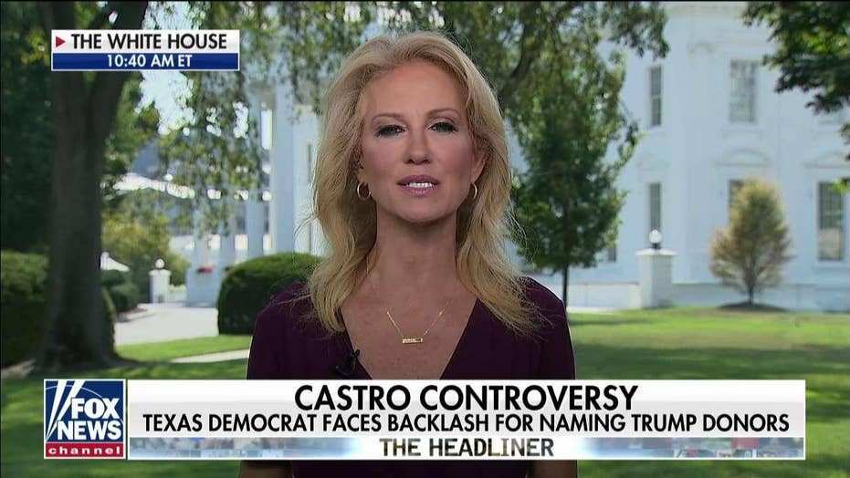 Conway hits back at Joaquin Castro: 'Trying to make life miserable or worse' for Trump donors