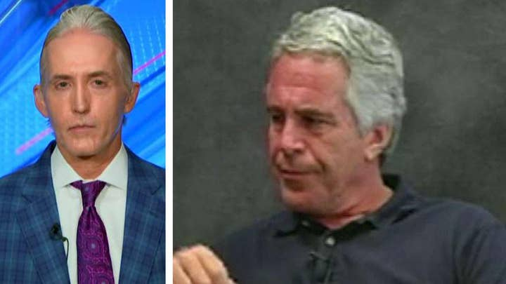 Trey Gowdy on Jeffrey Epstein death: I am heartbroken for the victims