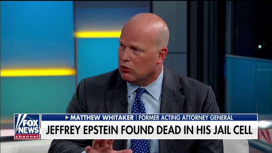 Former Acting AG Whitaker on Jeffrey Epstein's appareny suicide: 'Something doesn't add up'