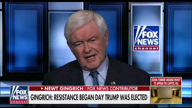 Newt Gingrich says resistance to Trump began day one