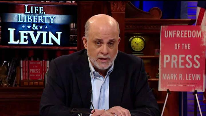 Levin: Nancy Pelosi and her politburo have gone rogue and are trying to run roughshod over President Trump