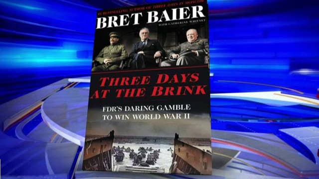 'Three Days at the Brink': Bret Baier pens revealing look at one of the most secret meetings of World War II