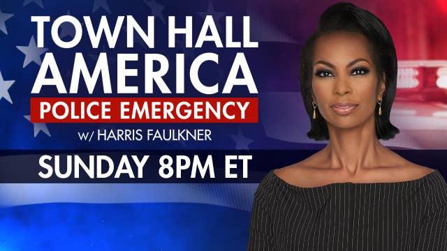 Harris Faulkner hosts 'Town Hall America: Police Emergency'