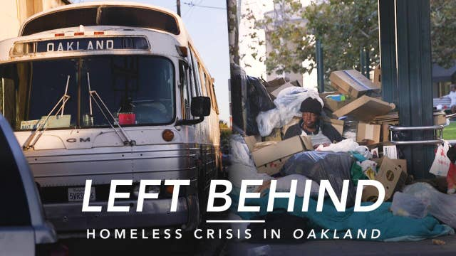 Left Behind: Homeless Crisis in Oakland