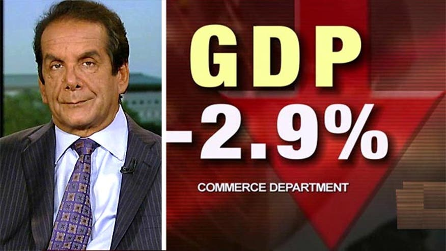 "Syndicated columnist Charles Krauthammer said Wednesday on ""Special Report with Bret Baier"" that the worst quarterly economic report since President Obama's first three months in office is simply due to the administration's bad policies."