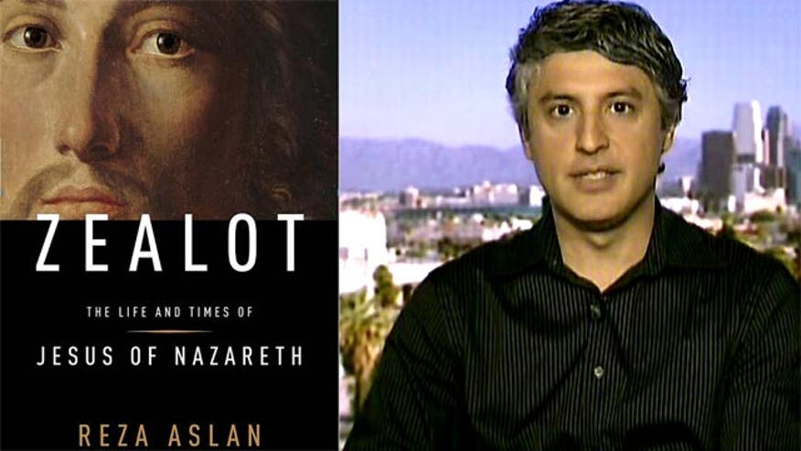 Reza Aslan, author of 'Zealot: The Life and Times of Jesus of Nazareth,' says he wrote the book as a historian, not as a Muslim
