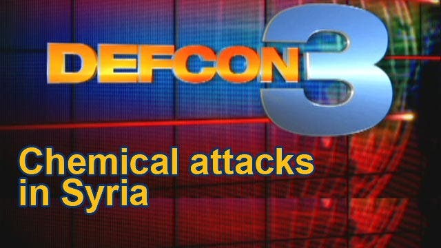 DefCon 3 8/21/2013: Chemical attacks in Syria