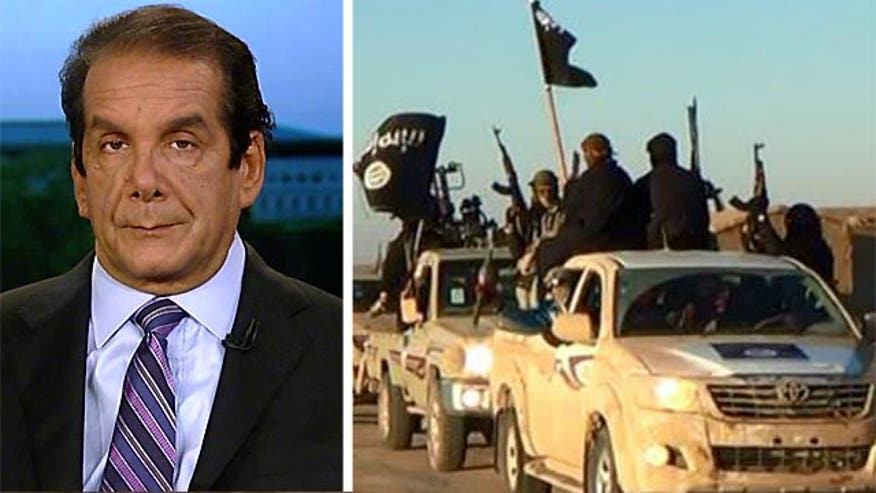 Charles Krauthammer said Thursday any military exertion against ISIS will be serious, costly and long.