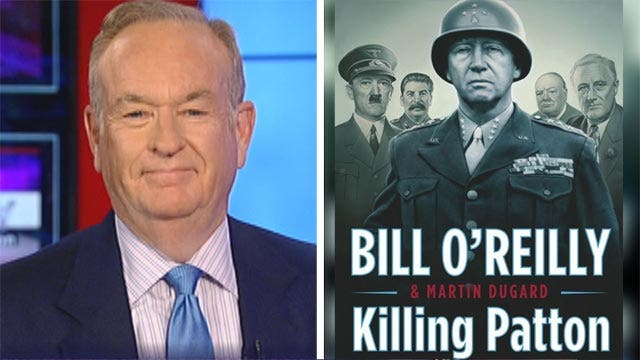 O'Reilly examines life, death of Gen. Patton in new book