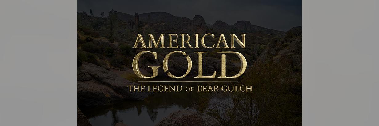 American Gold: The Legend of Bear Gulch