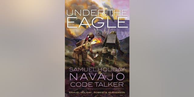 Under the Eagle, co-authored by Navajo Code Talker Samuel Holiday